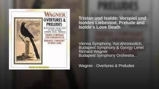 Tristan und Isolde: Vorspiel und Isoldes Liebestod, Prelude and Isolde