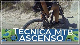Técnica de ascenso o subida MTB BTT Mountain Bike Bici Montaña