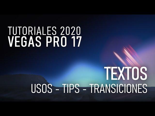 TUTORIAL VEGAS PRO - USOS DE TEXTOS, TIPS, CONSEJOS, HACER TRANSICIONES DE VIDEO CON TEXTOS!!!!