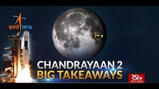 In Depth - Chandrayaan 2 - Big Takeaways