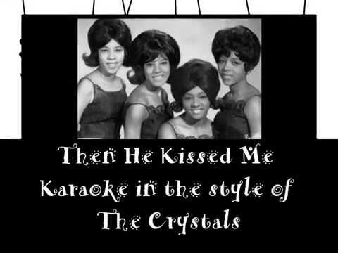 Then He Kissed Me - Karaoke with Lyrics