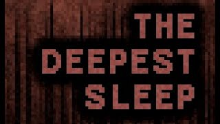 The Deepest Sleep Walkthrough (Both Endings)