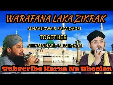 Warafana Laka Zikrak By Allama Hafiz Bilal And Alhaj Owais Raza Qadri