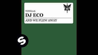DJ Eco - And We Flew Away (Original Mix)