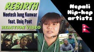 Neetesh Jung Kunwar feat. Uniq Poet - REBIRTH REACTION by Jei