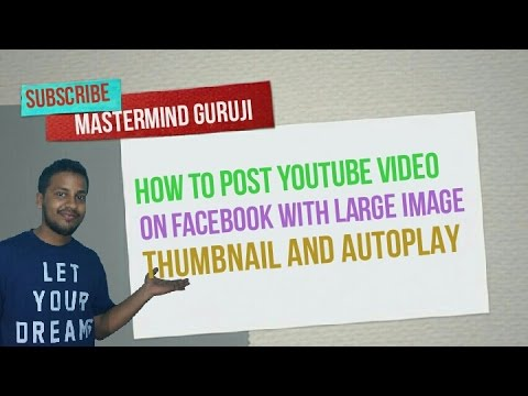 how to post youtube video on facebook with large image thumbnails and autoplay [Hindi] thumbnail