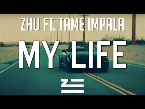 ZHU x Tame Impala - My Life  ❤️