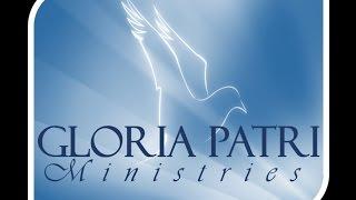 Gloria Patri Ministries Praise/Worship & Healing Service   www.gloriapatri.org