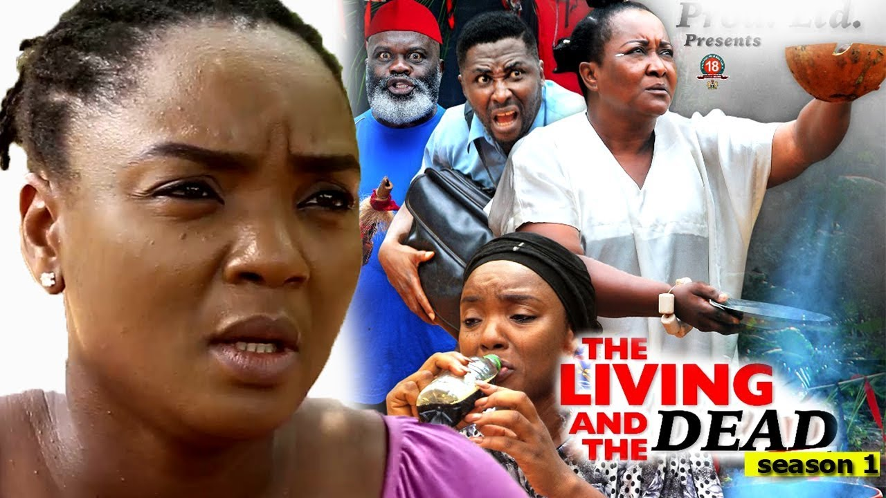 Download The Living And The Dead Season 1 - 2018 Latest Nigerian Nollywood Movie Full HD