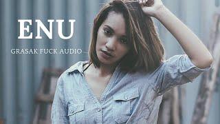 Enu - Grasak Fuck Audio || LAGU MANGGARAI