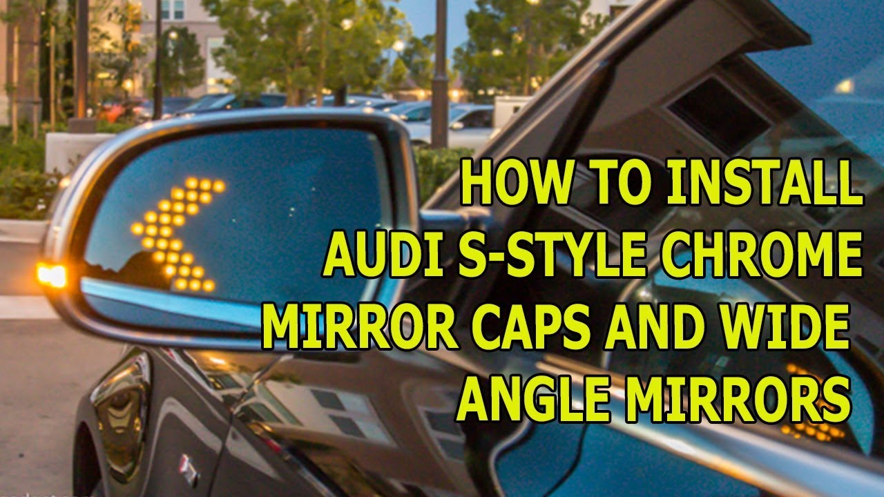 How To Install Audi S Style Chrome Matte Mirror Covers Caps On 2015 S5 Engine Diagram A4 A5 Q5 Led Turn Signal 2018