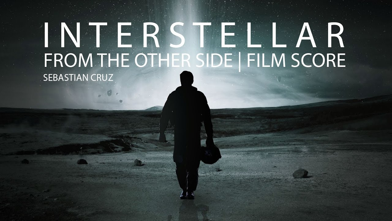 Interstellar | Film Score 'From the other side' - Interstellar | Film Score 'From the other side'