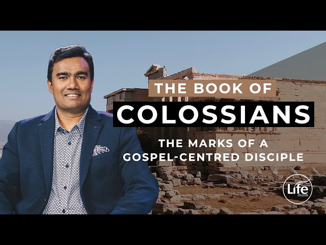 Colossians 2 - Marks of A Gospel-Centred Disciple | Rev Paul Jeyachandran