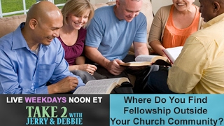 Take 2 with Jerry & Debbie - 2/17/17 - Feeding Your Faith