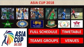 ASIA CUP 2018 | FULL SCHEDULE | TIMETABLE | TEAMS GROUPS | VENUES