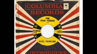 CARL PERKINS  - PINK PEDAL PUSHERS -  JIVE AFTER FIVE  -  COLUMBIA 4 41131 wmv