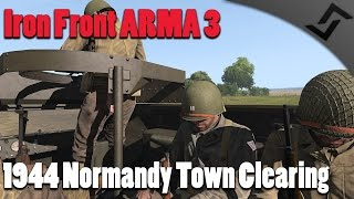 Iron Front ARMA 3 - KING TIGER!! - 1944 Normandy Town Clearing - US Infantry Gameplay