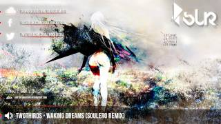 TwoThirds - Waking Dreams (Soulero Remix) (Feat. Laura Brehm)