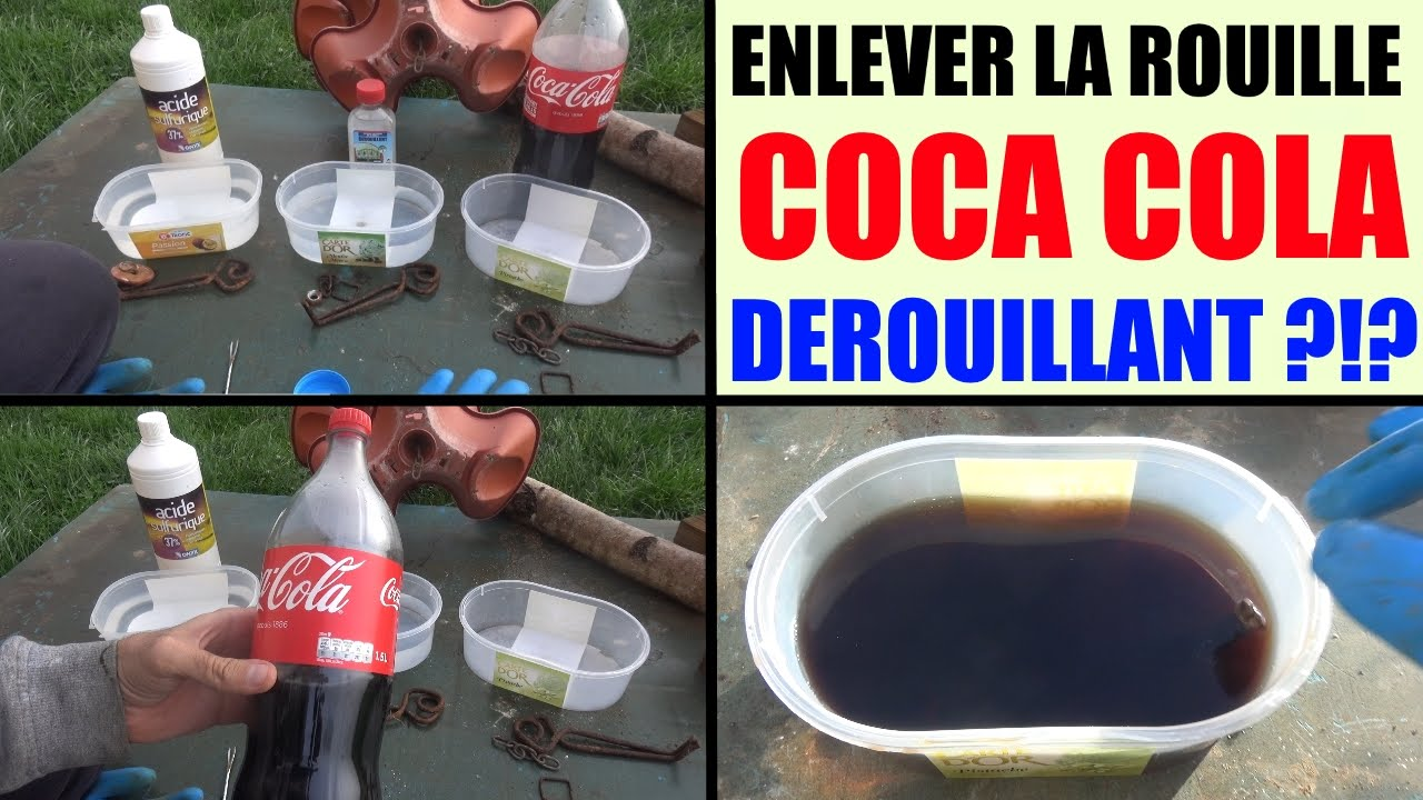 coca cola retirer la rouille d rouiller how to remove