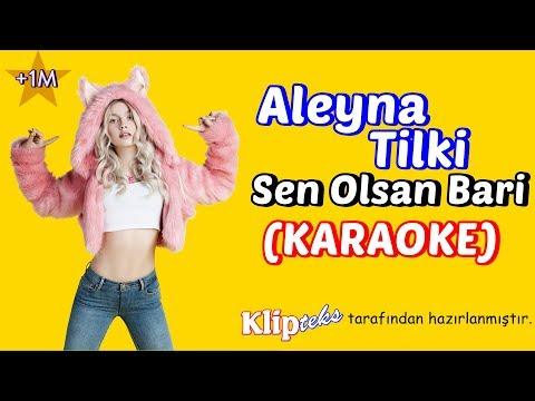 Aleyna Tilki - Sen Olsan Bari (KARAOKE)