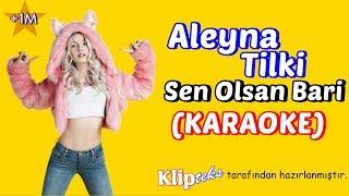 Video Aleyna Tilki - Sen Olsan Bari (KARAOKE) download MP3, 3GP, MP4, WEBM, AVI, FLV Agustus 2018