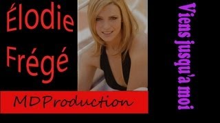 Elodie Frégé - Viens jusqu
