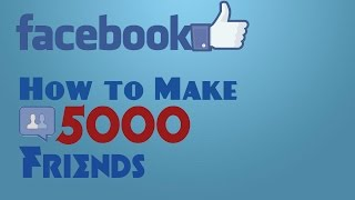 how to add 5000 friends in your facebook account fast
