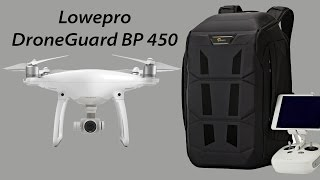 Lowepro DroneGuard BP 450 with Phantom 4 Review