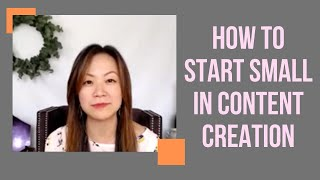 How to Start Small in Content Creation!
