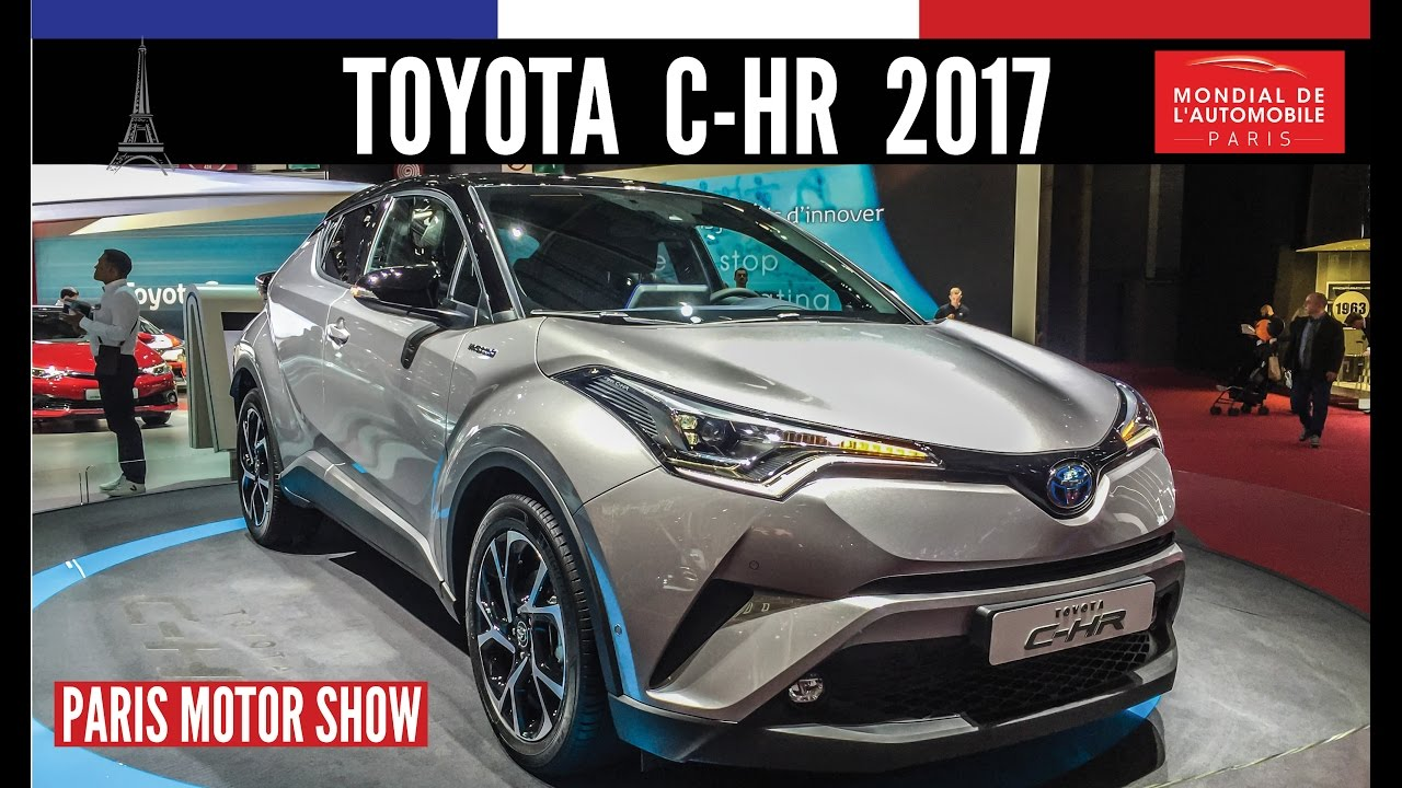 toyota c-hr 2017 - paris motor show 2016 | car motor - youtube