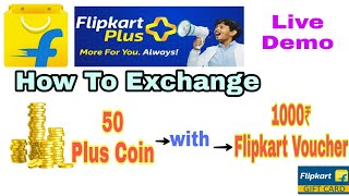Exchanging 50 Plus Coins with 1000rs Flipkart Voucher Live.
