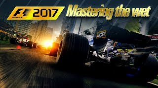 F1 TIPS: MASTERING THE WET ON F1 2017