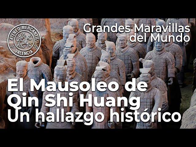 El Mausoleo de Qin Shi Huang. Un hallazgo histórico. Grandes Maravillas del Mundo   Luis Tobajas