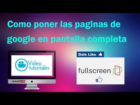 Como Poner Las Paginas De Google Chrome En Pantalla Completa Tuto Max Youtube