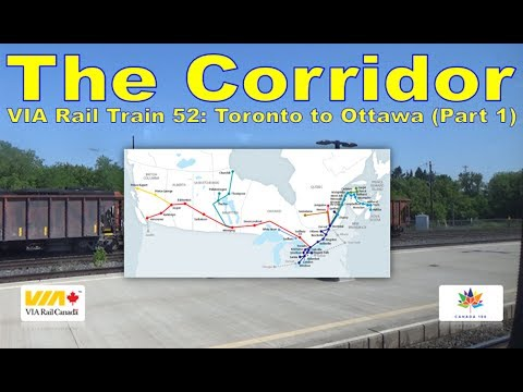 The Corridor - VIA Rail Train 52: Toronto to Ottawa (Part 1)