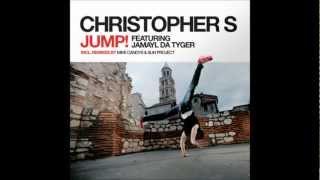 Christopher S feat. Jamayl Da Tyger - Jump! (Original Mix)