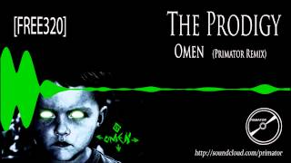 The Prodigy - Omen (Primator Remix) FREE320
