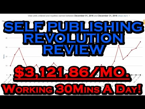 Self Publishing Revolution Review - How I Make $3,121,86/Month Working 30 Mins A Day (PROOF INSIDE!)