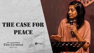 The Case For Peace | No Lockdown This Christmas (Week 03) | Mrs. Jemi Clarinta