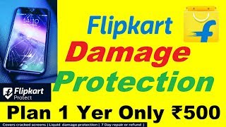 Flipkart damage protection Only ₹500 by Flipkart Protect 1 Year