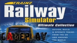 Trainz Railway Simulator : Ultimate Collection Gameplay (PC/HD)