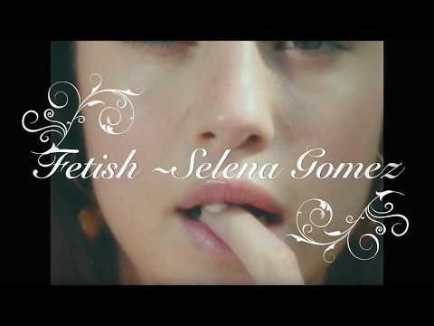Fetish ~ Selena Gomez *Lyrics*