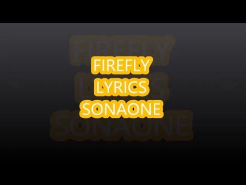 FIREFLY SONAONE LYRICS