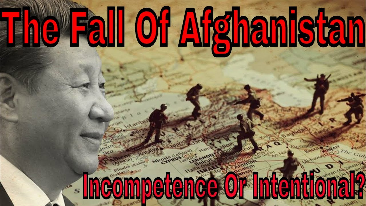 The Fall Of Afghanistan: Incompetence Or Intentional?