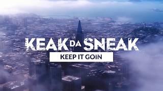Смотреть клип Keak Da Sneak - Keep It Goin Feat. E-40