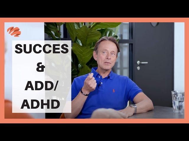Hoe gaat ADD / ADHD samen met succes?