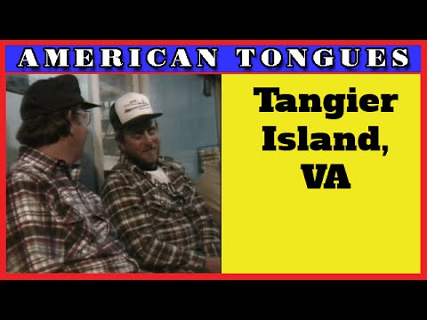 The odd accent of Tangier VA - American Tongues episode #3