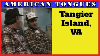 The odd accent of Tangier VA (from AMERICAN TONGUES)