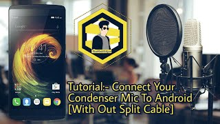 Connect Condenser Mic To Android Without Splitter Cable Tutorial 100% Working #YourTechHelper