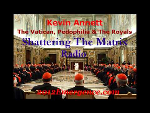 Kevin Annett - The Vatican, Pedophilia & The Royals on Shattering The Matrix Radio